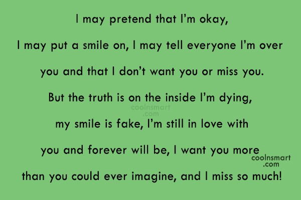 Missing You Quote: I may pretend that I'm okay, I...