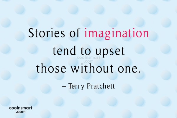 Imagination Quote: Stories of imagination tend to upset those...