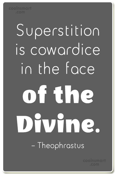 Superstition Quote: Superstition is cowardice in the face of...