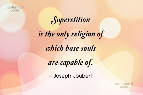 Superstition Quote: Superstition is the only religion of which...