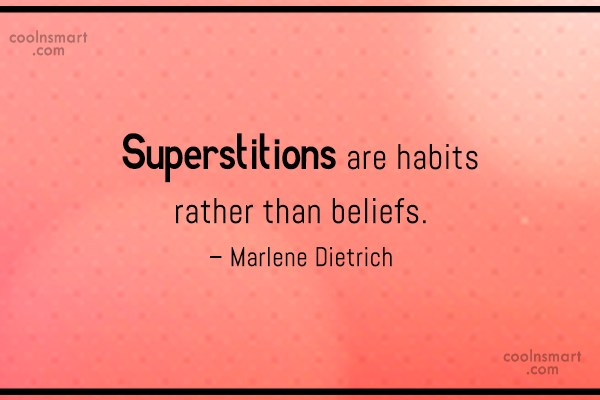Superstition Quote: Superstitions are habits rather than beliefs. –...