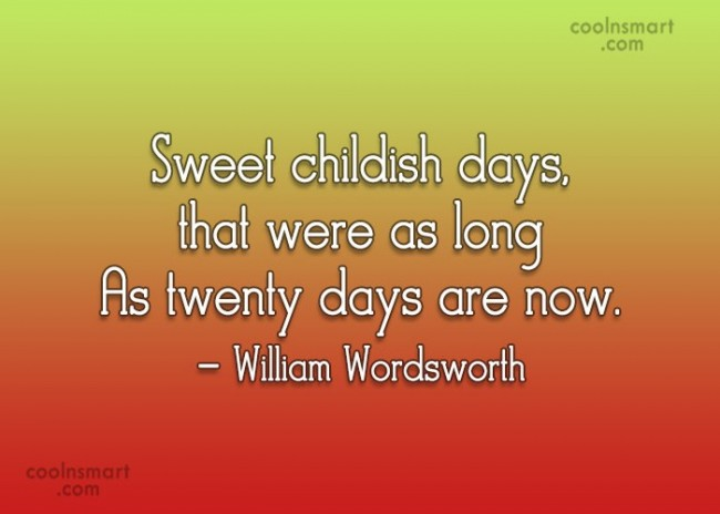 Childhood Quote: Sweet childish days, that were as long...