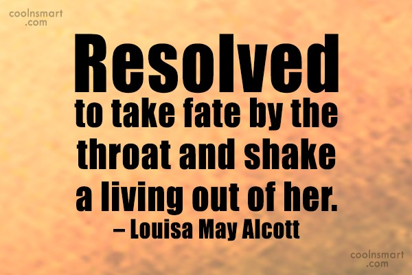 Quote: Resolved to take fate by the throat...