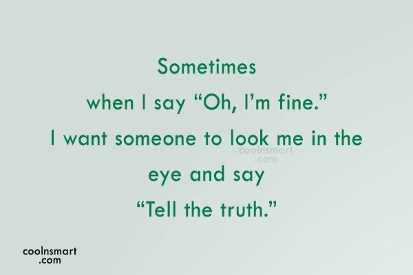 "Sad Quote: Sometimes when I say ""Oh, I'm fine.""..."