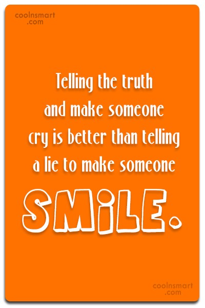 Truth Quote: Telling the truth and make someone cry...