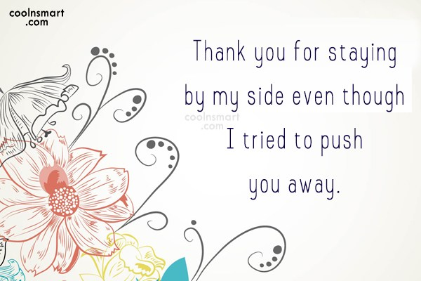 Thank You Quote: Thank you for staying by my side...