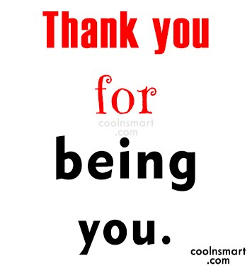 Thank You Quote: Thank you for being you.