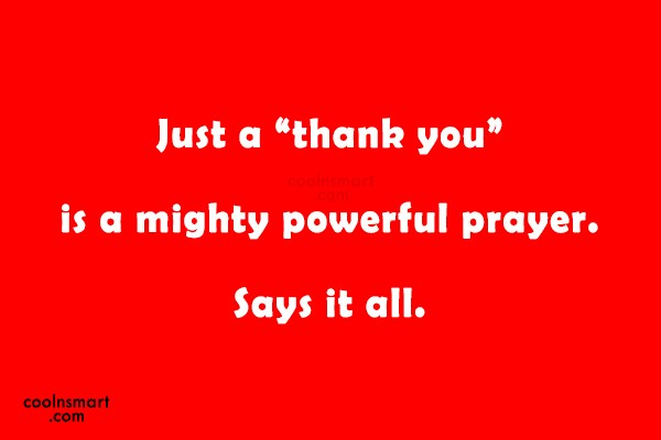 """Thank You Quote: Just a """"thank you"""" is a mighty..."""