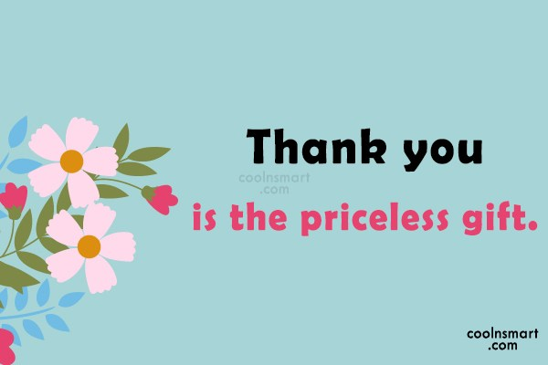 Thank You Quote: Thank you is the priceless gift.