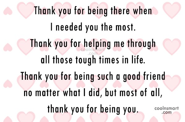 Thank You Quote: Thank you for being there when I...