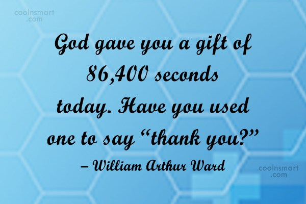 Quote: God gave you a gift of 86,400...