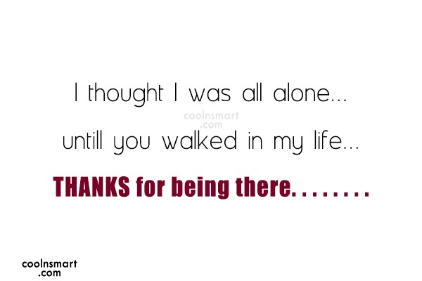 Thank You Quote: I thought I was all alone… untill...