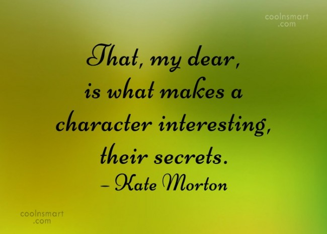 Secrets Quote: That, my dear, is what makes a...