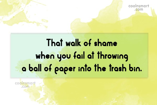 Shame Quote: That walk of shame when you fail...