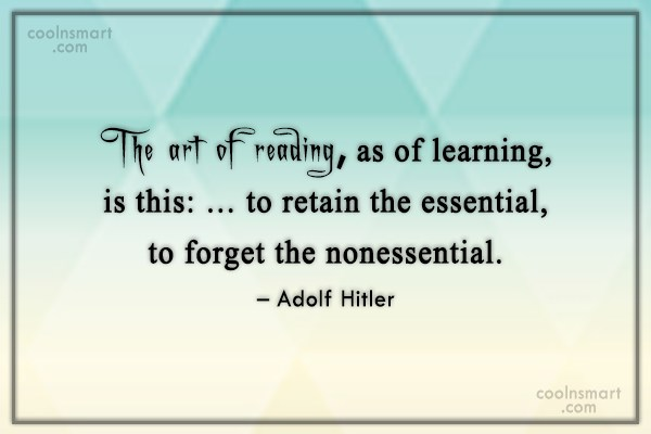 Quote: The art of reading, as of learning,...