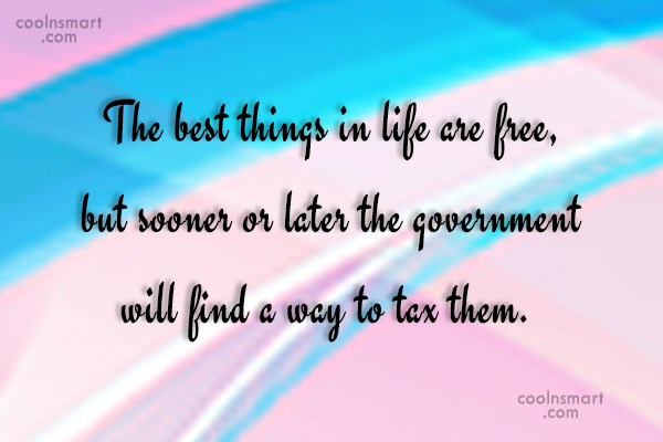 Tax Quote: The best things in life are free,...