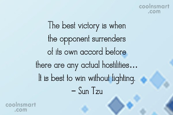 Victory Quote: The best victory is when the opponent...