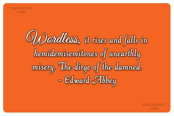 Quote: Wordless, it rises and falls in hemidemisemitones...