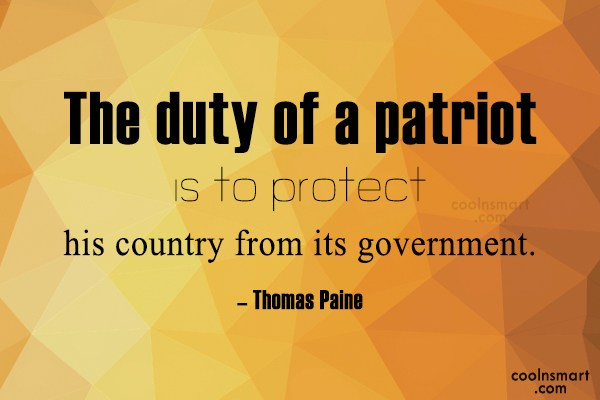 Government Quote: The duty of a patriot is to...