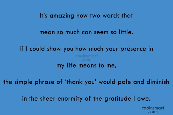 Thank You Quote: It's amazing how two words that mean...