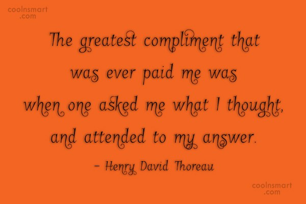 Quote: The greatest compliment that was ever paid...