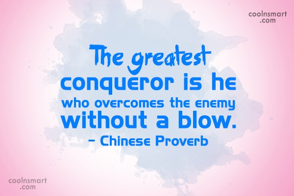 Victory Quote: The greatest conqueror is he who overcomes...