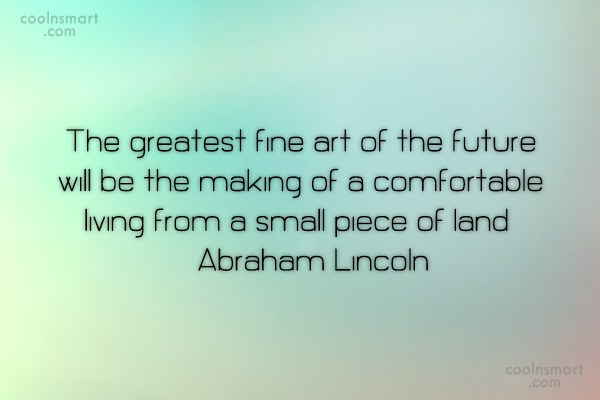 Gardening Quote: The greatest fine art of the future...