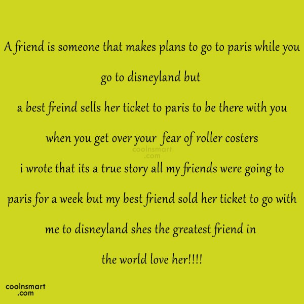 Best Friend Quote: A friend is someone that makes plans...
