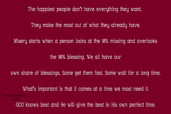 Happiness Quote: The happiest people don't have everything they...