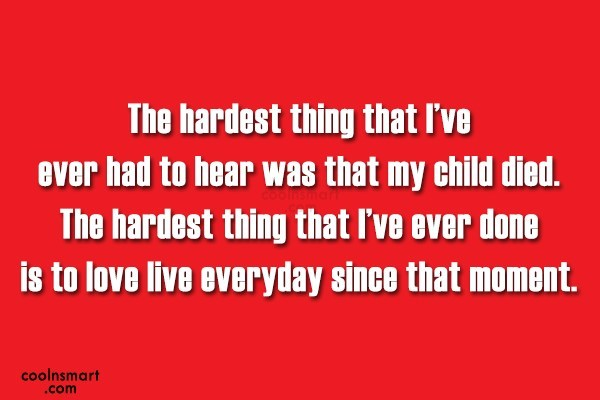 Death Quote: The hardest thing that I've ever had...