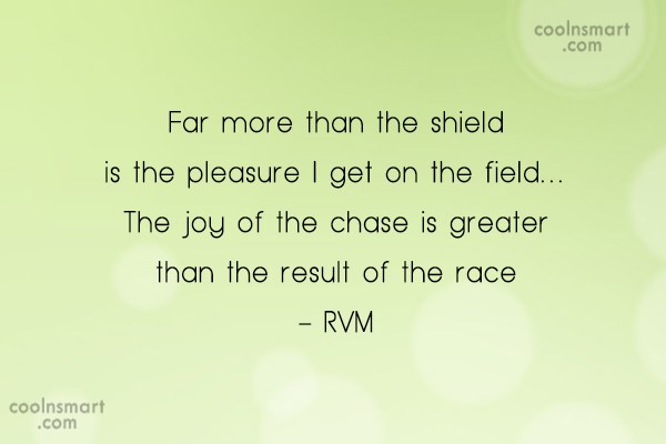 Sports Quote: Far more than the shield is the...