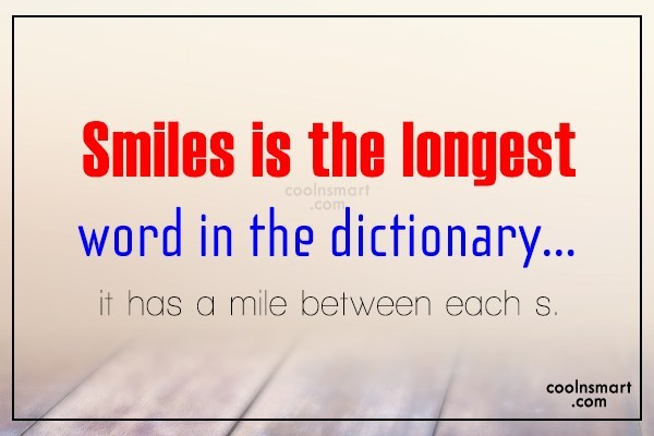 Quote: Smiles is the longest word in the...