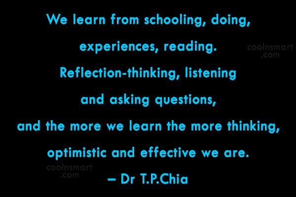 Learning Quote: We learn from schooling, doing, experiences, reading....