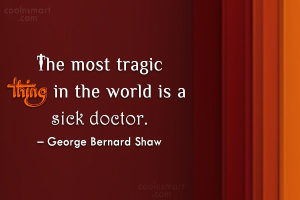 Quote: The most tragic thing in the world...