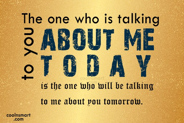 Gossip Quote: The one who is talking to you...