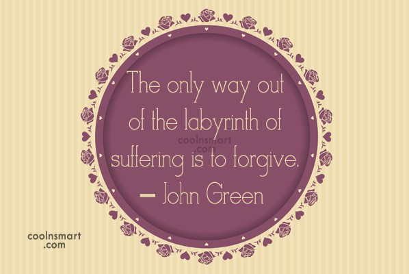 Suffering Quote: The only way out of the labyrinth...