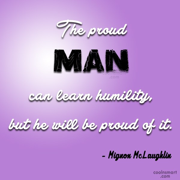 Quote: The proud man can learn humility, but... - CoolNsmart.com