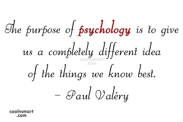 Quote: The purpose of psychology is to give...