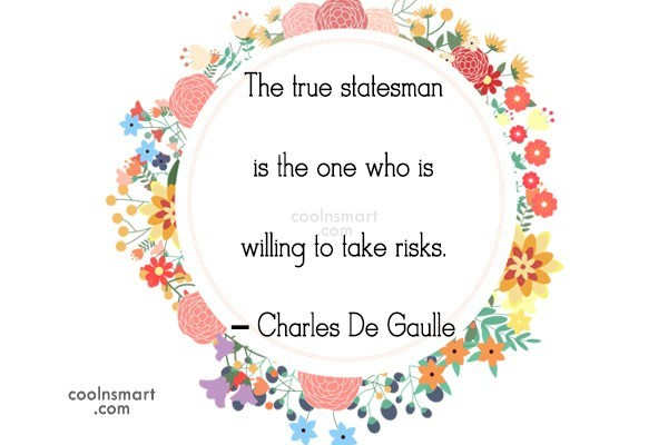 Quote: The true statesman is the one who...