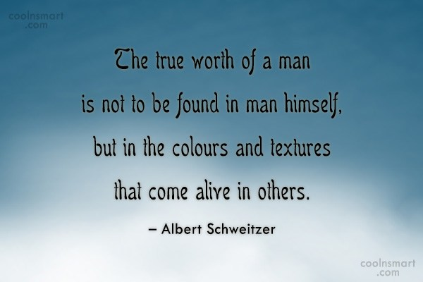 Men Quote: The true worth of a man is...
