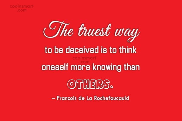 Trust Quote: The truest way to be deceived is...