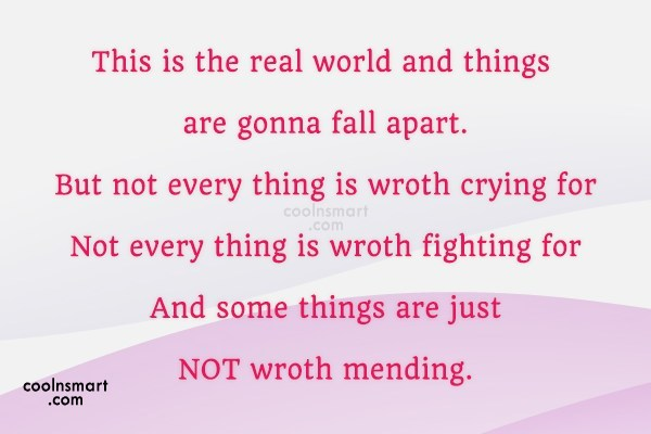 Sad Quote: This is the real world and things...
