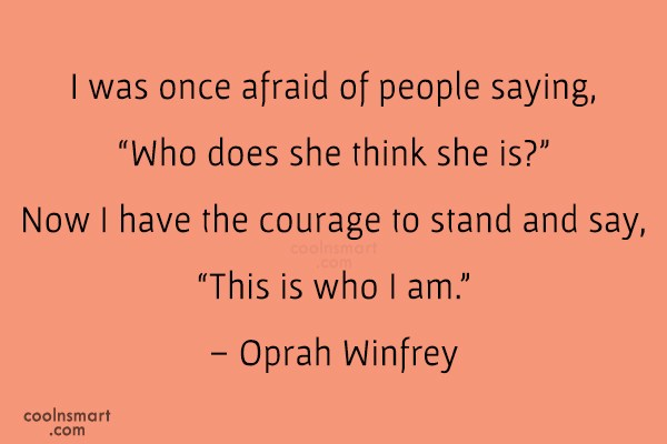 Quote: I was once afraid of people saying,...