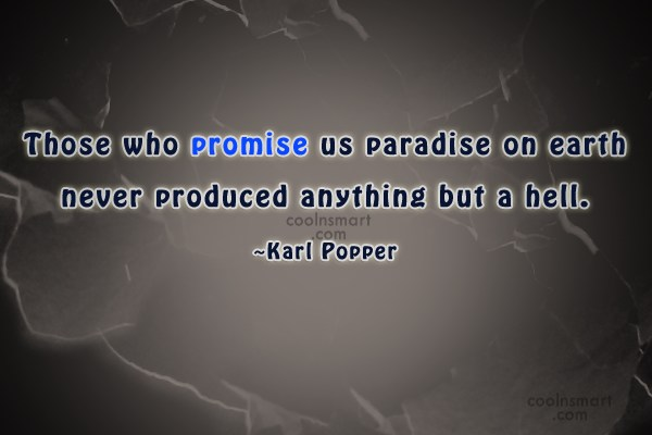 Promise Quote: Those who promise us paradise on earth...