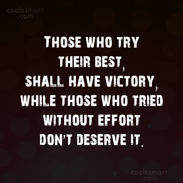 Victory Quote: Those who try their best, shall have...