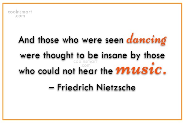 Quote: And those who were seen dancing were...