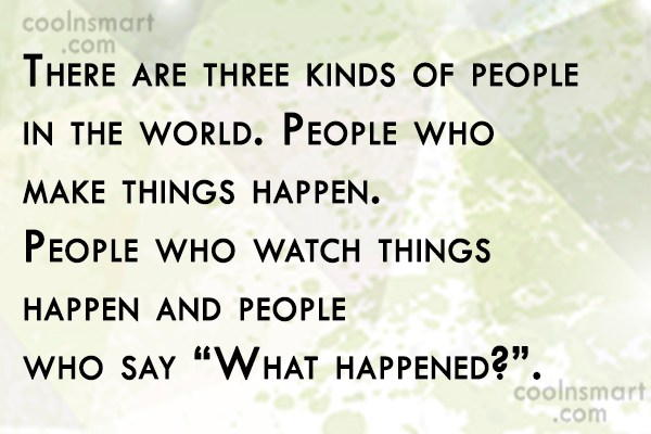 Witty Quote: There are three kinds of people in...