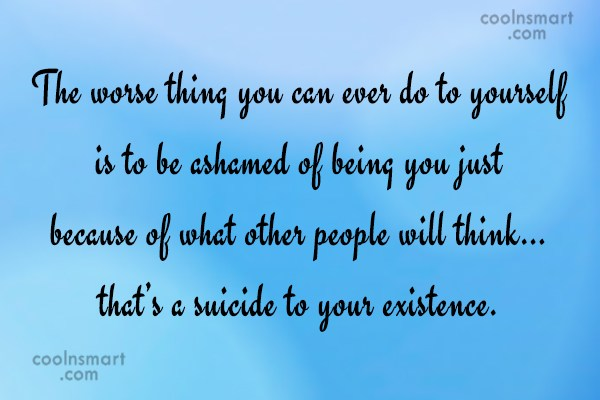 Shame Quote: The worse thing you can ever do...
