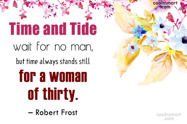 Quote: Time and Tide wait for no man,...