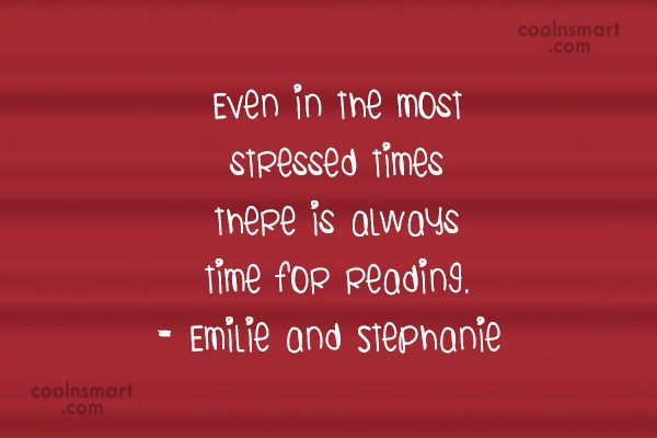 Stress Quote: Even in the most stressed times there...